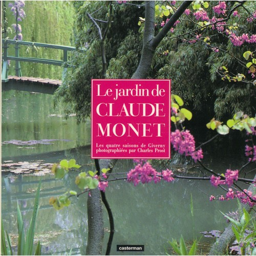 le jardin de claude monet les quatre saisons de giverny. Black Bedroom Furniture Sets. Home Design Ideas