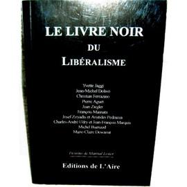 Le Livre Noir Du Lib�ralisme de Collectif