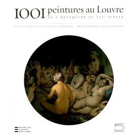 1001 Peintures Au Louvre - De L'antiquit� Au Xixe Si�cle de Vincent Pomar�de
