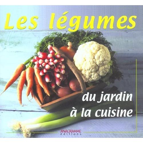 Les l gumes du jardin la cuisine de collectif for Livre cuisine legumes