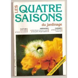 Les Quatre Saisons Du Jardinage N° 97 : La Carotte - Soins Des Cerisiers - Les Papillons - Manger Bio Et Pas Cher