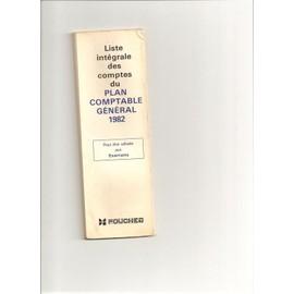 Liste Integrale Des Comptes Du Plan Comptable General 1982. de Collectif.
