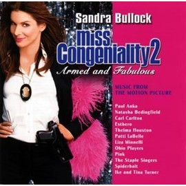 Miss Congeniality 2 : Armed And Fabulous - Miss Fbi : Divinement Arm�e - Miss Personnalit� 2 : Arm�e Et Fabuleuse - Import Pays-Bas - Natasha Bedingfield, Pink, Paul Anka, The Staple Singers, Ike & Tina Turner, Patti Labelle, Et Al.