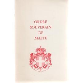 Ordre Souverain Militaire Et Hospitalier De Saint-Jean De J�rusalem De Rhodes Et De Malte de Collectif, .