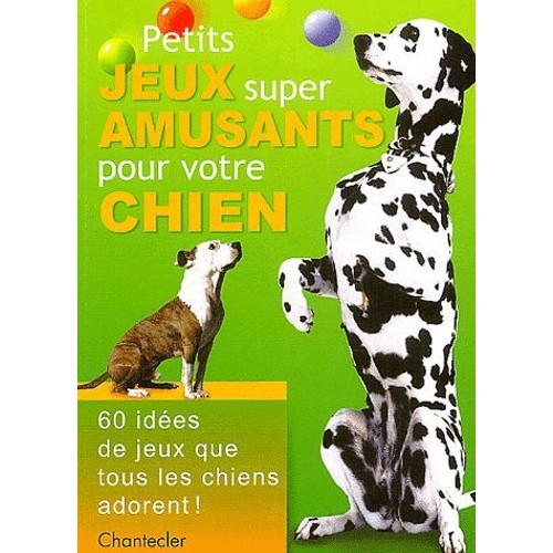 petits jeux super amusants pour votre chien de petra durst benning. Black Bedroom Furniture Sets. Home Design Ideas