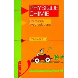 Physique-Chimie, Premi�re S - Exercices Avec Solutions de Collectif