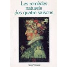 Les rem des naturels des quatre saisons les meilleurs rem des de 150 lectrices et lecteurs de - Les quatre saisons du jardinage ...
