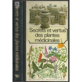 Secrets et vertus des plantes m dicinales de s lection du reader 39 s digest format reli - Liste des plantes medicinales ...
