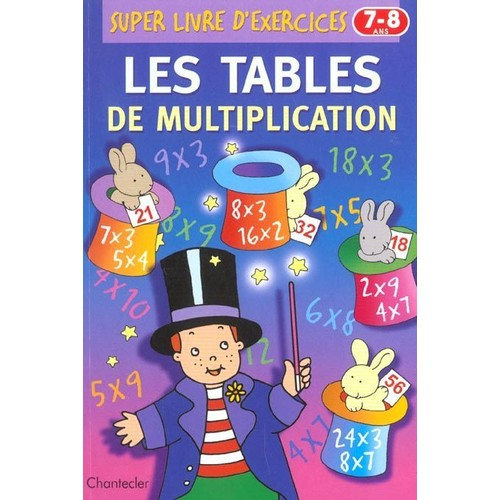 Les tables de multiplication super livre d 39 exercices de for Voir les tables de multiplication
