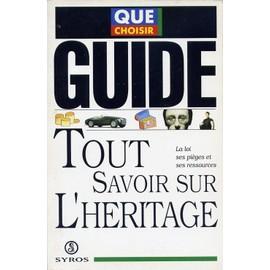 Tout Savoir Sur L'h�ritage - La Loi, Ses Pi�ges Et Ses Ressources de Collectif