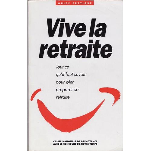 Vive La Retraite De Collectif Achat Vente Neuf Occasion