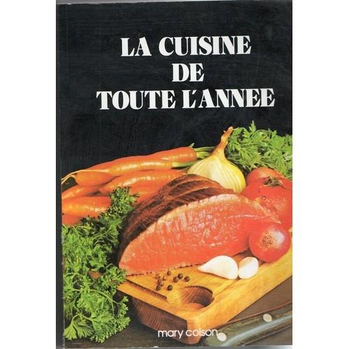 La cuisine de toute l 39 annee de colson mary format livre - La cuisine a toute vapeur pdf ...