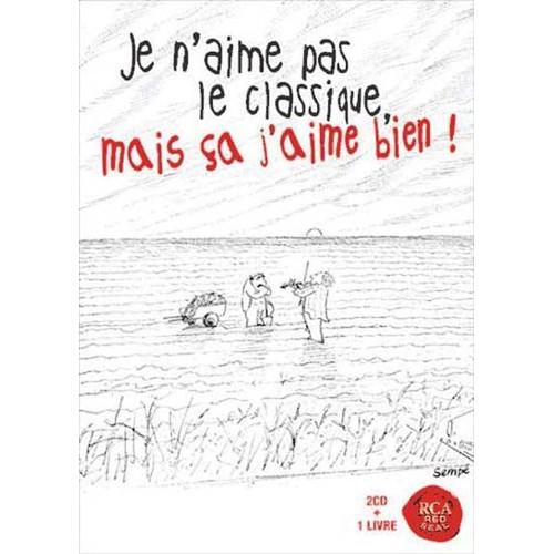 Je N'aime Pas Le Classique Mais Ça J'aime Bien !: CD Album