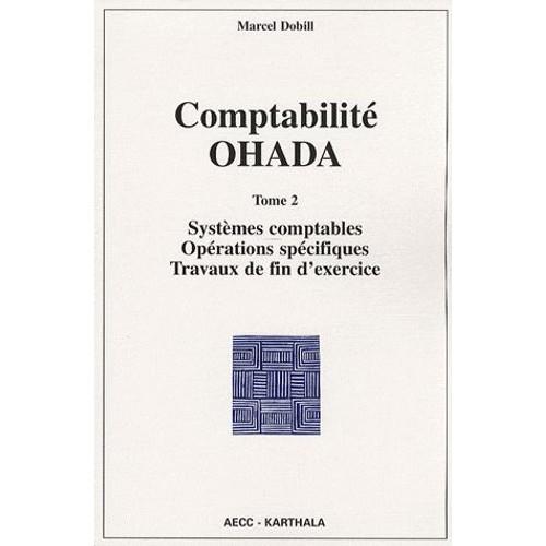 Comptabilité Ohada - Tome 2, Systèmes Comptables ...