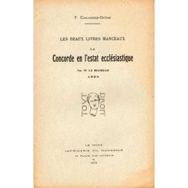 Les Beaux Livres Manceaux La Concorde En L'estat Eccl�siastique Par Me Le Bourdais 1624 de Cordonnier-D�trie, Paul