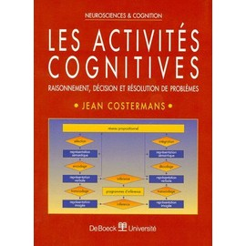 Les Activit�s Cognitives - Raisonnement, D�cision Et R�solution De Probl�mes de Jean Costermans