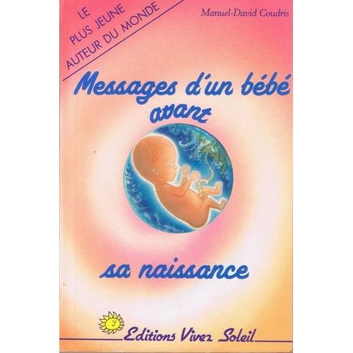 messages d un b 233 b 233 avant sa naissance de coudris priceminister