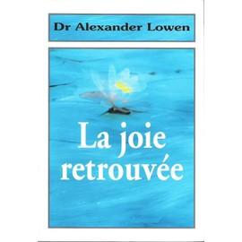 La Joie Retrouv�e de alexander lowen
