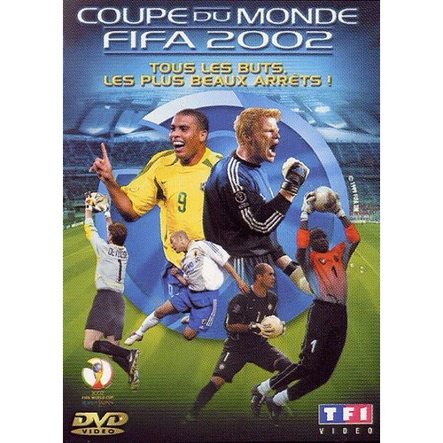 Coupe du monde fifa 2002 tous les buts les plus beaux - Les plus beau but de la coupe du monde ...