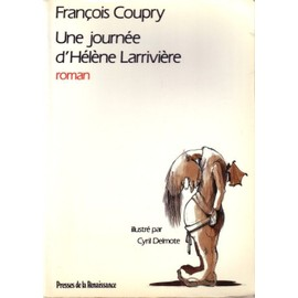 Une Journ�e D'h�l�ne Larrivi�re de fran�ois coupry