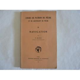 Cours De Patron De P�che Et De Lieutenant De P�che , Fascicule 2 : Navigation (Complet En Ce Qui Concerne Ce Sujet). de BICHON