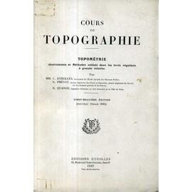 Cours De Topographie. Livre I : Topom�trie de Eyrolles, L.