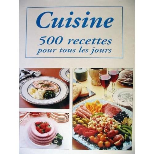 Cuisine 500 recettes pour tous les jours format beau livre - Cuisine de tous les jours recettes ...