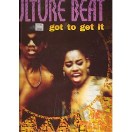 Got To Get It (4 Versions). - Culture Beat