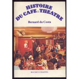 Histoire Du Cafe Theatre de DA COSTA BERNARD