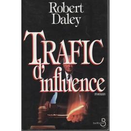 Trafic D'influence de Robert Daley