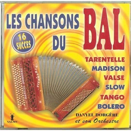 Les Chansons Du Bal ( 16 Succ�s) Tarentelle,Madison,Valse,Slow,Tango,Bol�ro - Danyel Dorg�re Et Son Orchestre