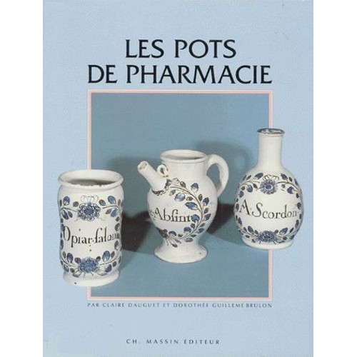 Les pots de pharmacie de claire dauguet format reli for Pharmacie de la claire