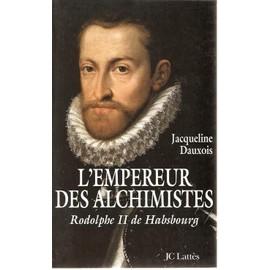 L'empereur Des Alchimistes - Rodolphe Ii De Habsbourg de Jacqueline Dauxois