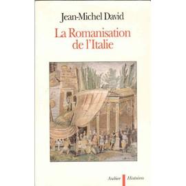 La Romanisation De L'italie de Jean-Michel David