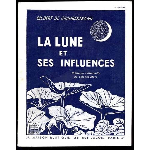 La lune et ses influences methode rationnalle de selenoculture la maison rustique 1974 de de - La maison rustique ...