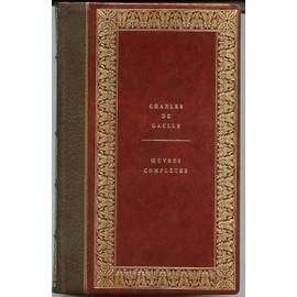 Collection Des Oeuvres Compl�tes Du G�n�ral De Gaulle de charles de gaulle