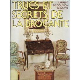 Trucs Et Secrets De La Brocante de DE GOUVION SAINT-CYR