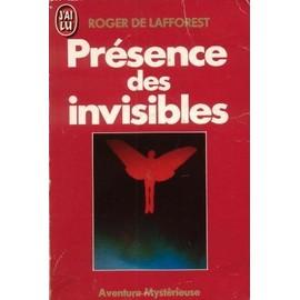 Presence Des Invisibles de roger de lafforest