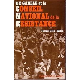 http://pmcdn.priceminister.com/photo/Debu-Bridel-Jacques-De-Gaulle-Et-Le-Conseil-National-De-La-Resistance-Livre-435051791_ML.jpg