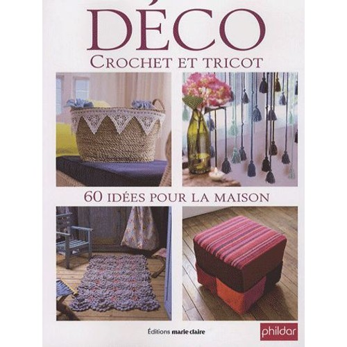 d co crochet et tricot 60 id es pour la maison de claire. Black Bedroom Furniture Sets. Home Design Ideas
