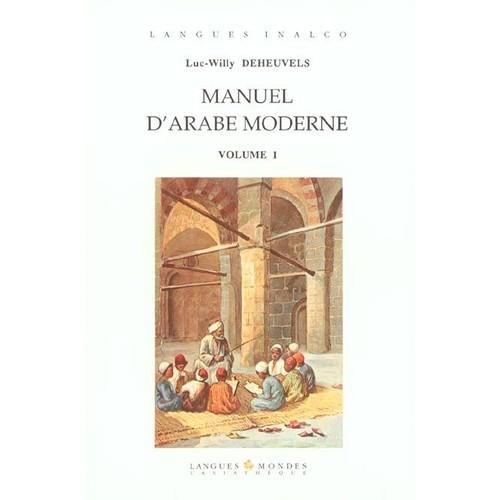 manuel d arabe moderne volume 1 de luc willy deheuvels