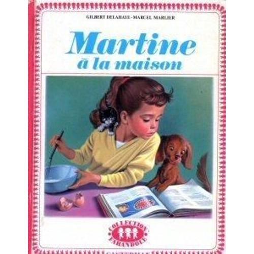 Martine la maison 8 r cits de gilbert delahaye format album - Regarder 7 a la maison gratuitement ...