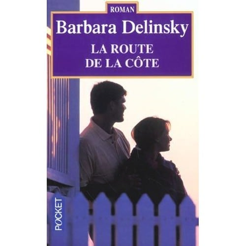 la route de la c te de barbara delinsky livre neuf occasion. Black Bedroom Furniture Sets. Home Design Ideas