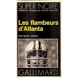 Les flambeurs d'atlanta (French Edition) Ralph Dennis