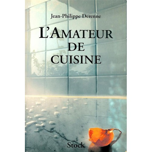 L 39 amateur de cuisine de jean philippe derenne neuf occasion for Cuisine jean philippe