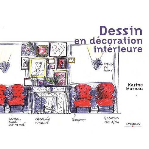dessin en d coration int rieure de karine mazeau format broch. Black Bedroom Furniture Sets. Home Design Ideas