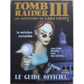 Tomb Raider 3, Le Guide Officiel - La Solution Complète   de Divers  Format Album