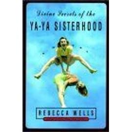 Divine Secrets Of The Ya-Ya Sisterhood : A Novel de r�becca wells