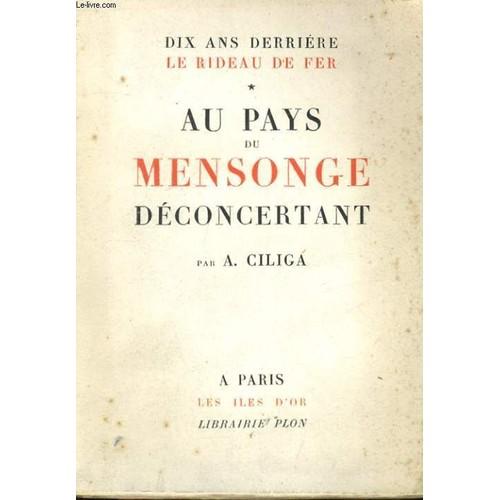 https://pmcdn.priceminister.com/photo/Dix-Ans-Derriere-Le-Rideau-De-Fer---Au-Pays-Du-Mensonge-Deconcertant-Livre-875773833_L.jpg