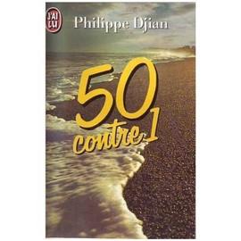 50 Contre 1, J'ai Lu de philippe djian